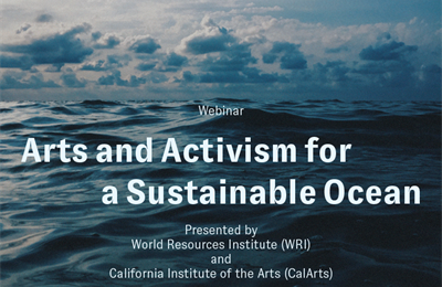 CalArts Collaborates: Arts and Activism Collide in WRI Webinar