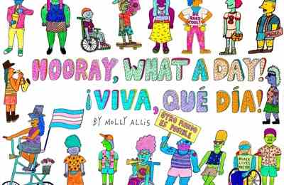 Molly Allis Releases Queer and Inclusive Children's Book Hooray, What A Day!/¡Viva,Qué Día!